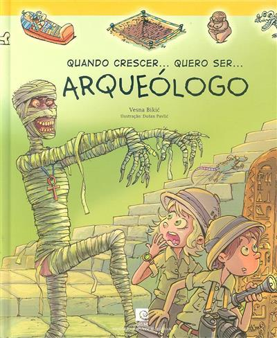 Quando crescer... quero ser... arqueólogo (Vesna Bikic)