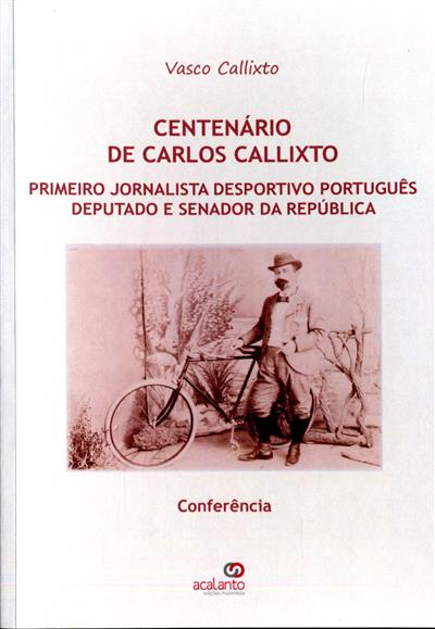 Centenário de Carlos Callixto (Vasco Callixto)
