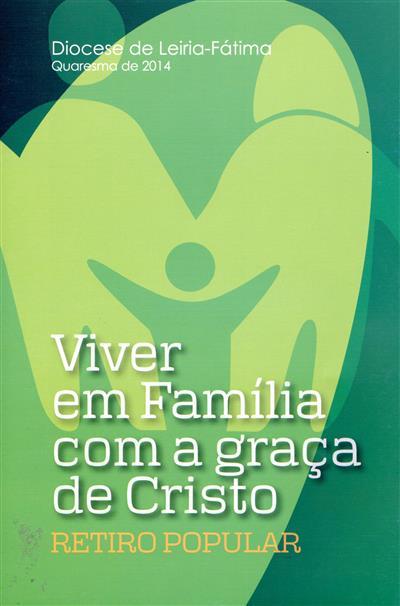 Viver em família com a graça de Cristo (António Marto... [et al.])