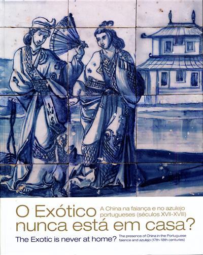 O exótico nunca está em casa? (coord. geral Maria Antónia Pinto de Matos)
