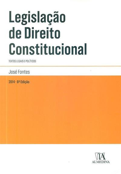 Legislação de direito constitucional ([compil.] José Fontes)