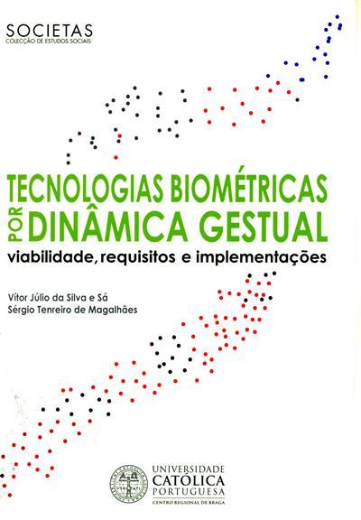 Tecnologias biométricas por dinâmica gestual (Vítor Júlio da Silva e Sá, Sérgio Tenreiro de Magalhães)