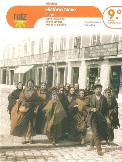 História nove (Maria Emília Diniz, Adérito Tavares, Arlindo M. Caldeira)