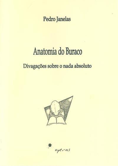 Anatomia do buraco (Pedro Janelas)