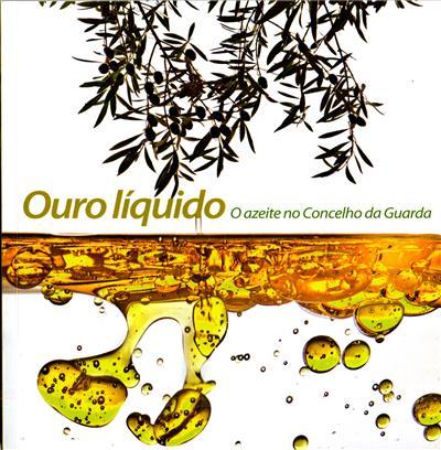 Ouro líquido (Câmara Municipal da Guarda)
