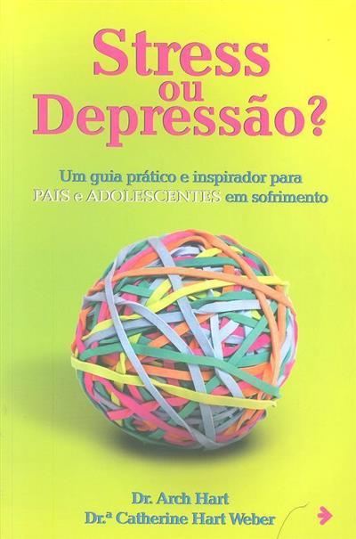 Stress ou depressão? (Arch Hart, Catherine Hart Weber)