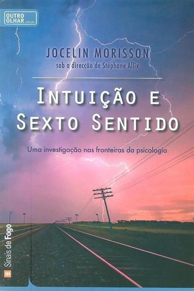 Intuição e sexto sentido (Jocelin Morisson)