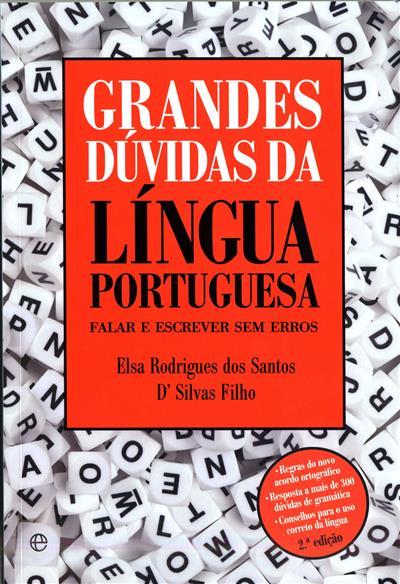 Grandes dúvidas da língua portuguesa (Elsa Rodrigues dos Santos, D' Silvas Filho)