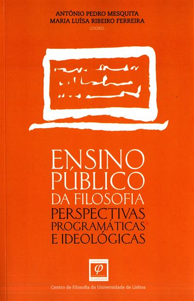 Ensino público da filosofia (coord. António Pedro Mesquita, Maria Luísa Ribeiro Ferreira)