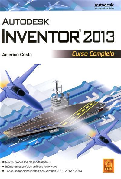 Autodesk Inventor 2013 (Américo Costa)