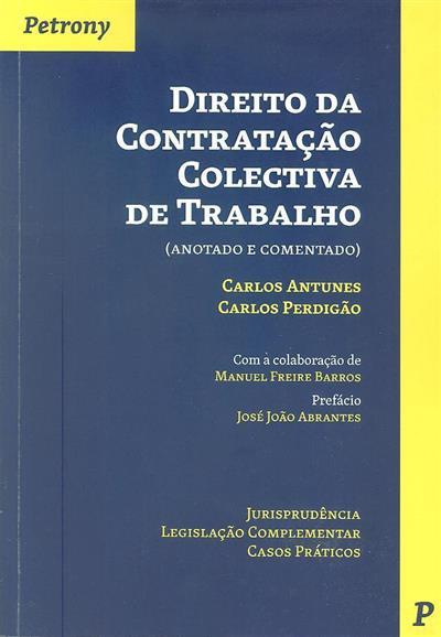 Direito da contratação colectiva de trabalho (Carlos Antunes, Carlos Perdigão)