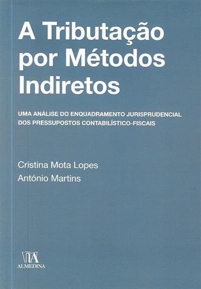 A tributação por métodos indiretos (Cristina Mota Lopes, António Martins)
