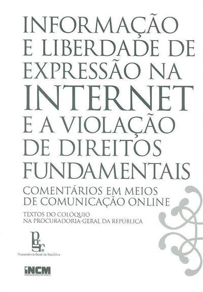 Informação e liberdade de expressão na Internet e a violação de direitos fundamentais ([ed. lit.] Procuradoria-Geral da República)
