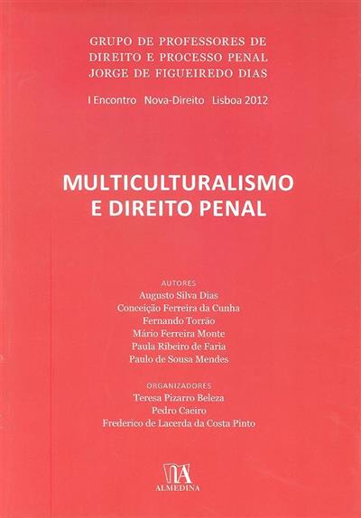 Multiculturalismo e direito penal (I Encontro do Grupo de Professores de Direito e Processo Penal Jorge de Figueiredo Dias)