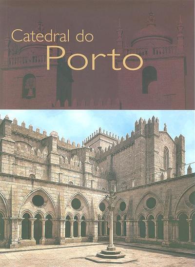Catedral do Porto (Carlos A. Moreira Azevedo)