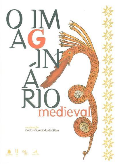 O imaginário medieval (XVI Encontro de História Turres Veteras...)