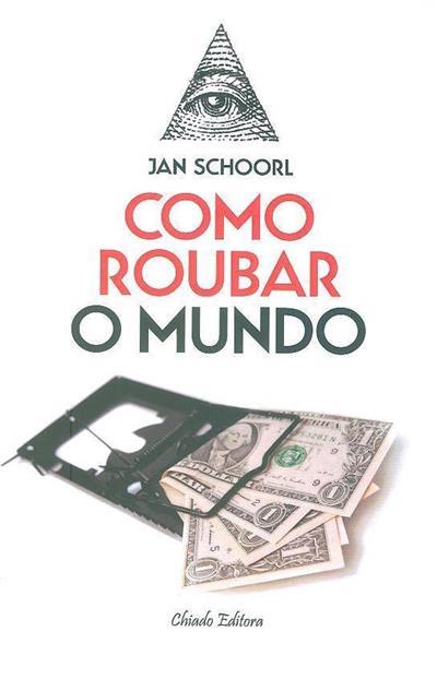Como roubar o mundo (Jan Schoorl)