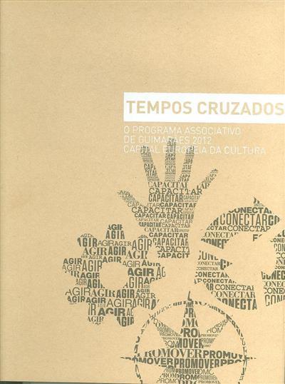 Tempos cruzados (textos António Pinto Ribeiro... [et al.])