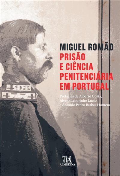 Prisão e ciência penitenciária em Portugal (Miguel Lopes Romão)