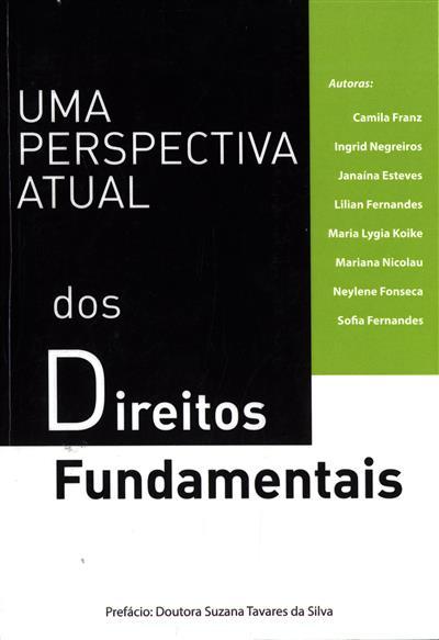 Uma perspectiva atual dos direitos fundamentais (Camila Franz... [et al.])