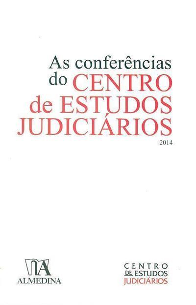 As conferências do Centro de Estudos Judiciários (coord. António Pedro Barbas Homem)