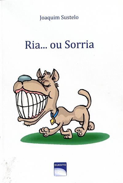Ria... ou sorria (Joaquim Sustelo)