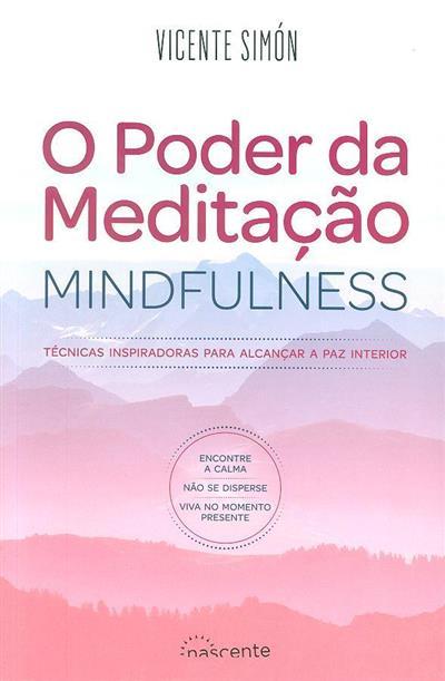 O poder da meditação Mindfulness (Vicente Simón)