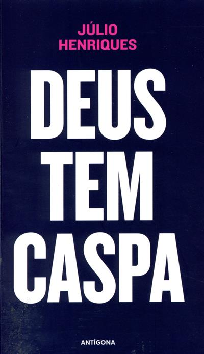 Deus tem caspa (Júlio Henriques)