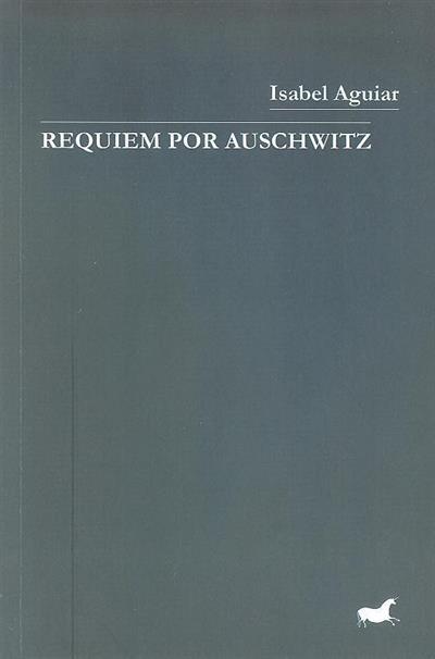 Requiem por Auschwitz (Isabel Aguiar)