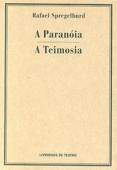 A paranóia ; (Rafael Spregelburd)