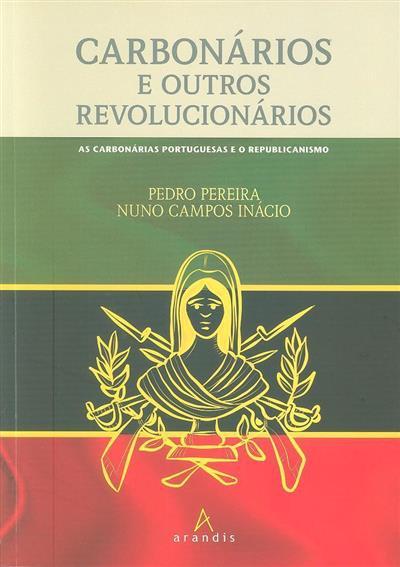 Carbonários e outros revolucionários (Pedro Pereira, Nuno Campos Inácio)