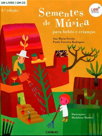 Sementes de música para bébes e crianças (Ana Maria Ferrão, Paulo Ferreira Rodrigues)
