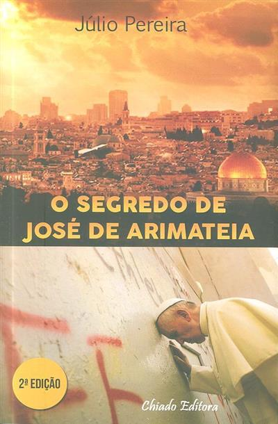 O segredo de José de Arimateia (Júlio Manuel Pereira)