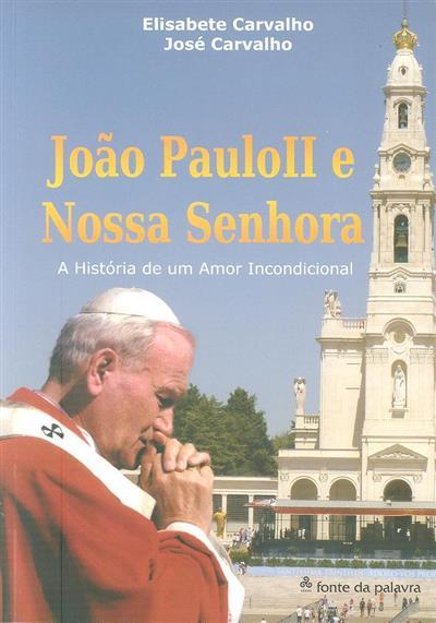 João Paulo II e Nossa Senhora (Elisabete Carvalho, Pedro Carvalho)