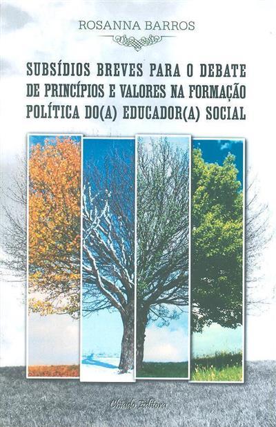 Subsídios breves para o debate de princípios e valores na formação política do(a) educador(a) social (Rosanna Barros)