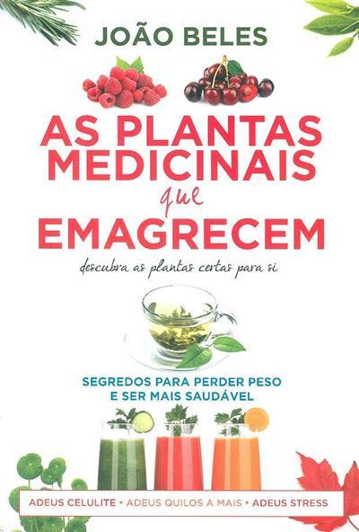 As plantas medicinais que emagrecem (João Beles)