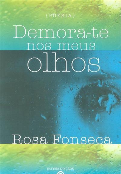 Demora-te nos meus olhos (Rosa Fonseca)