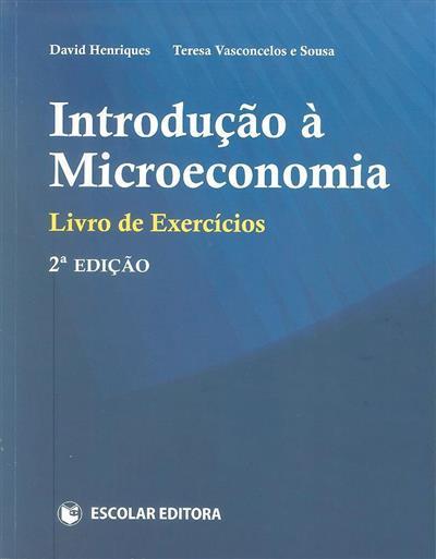 Introdução à microeconomia (David Henriques, Teresa Vasconcelos e Sousa)