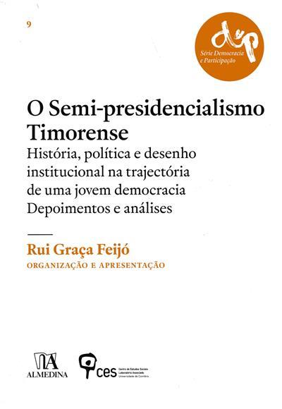 O semi-presidencialismo timorense (org., apresent. Rui Graça Feijó)