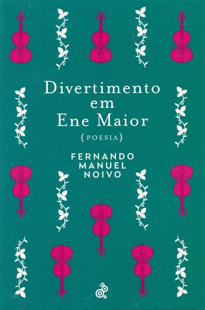 Divertimento em Ene Maior (Fernando Manuel Noivo)
