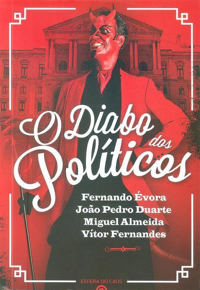 O diábo dos políticos (Fernando Évora... [ et al.])