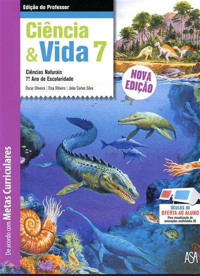 Ciência & vida 7 (Óscar Oliveira, Elsa Ribeiro, João Carlos Silva)