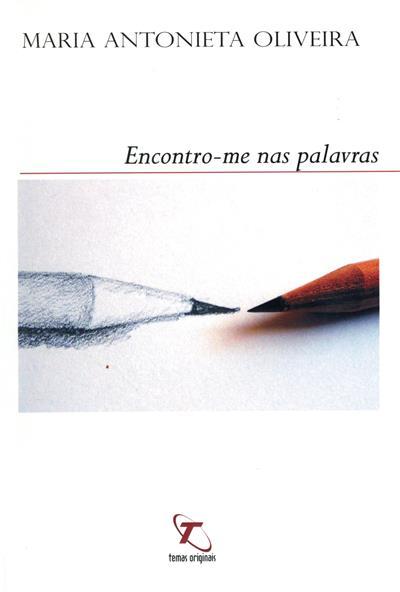 Encontro-me nas palavras (Maria Antonieta Oliveira)