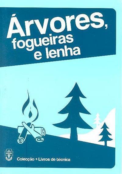 Árvores, fogueiras e lenha (Associação Guias de Portugal)