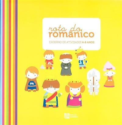 Rota do românico (coord. geral Rosário Correia Machado)