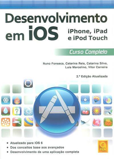 Desenvolvimento em iOS (Nuno Fonseca... [et al.])