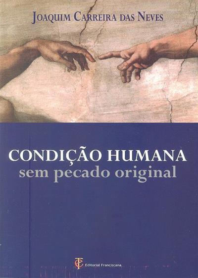 Condição humana sem pecado original (Joaquim Carreira das Neves)