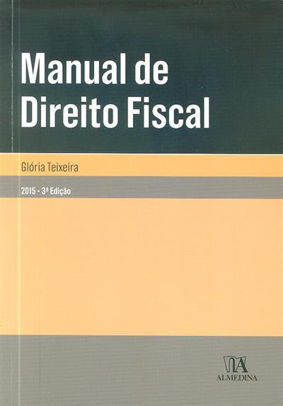 Manual de direito fiscal (Glória Teixeira)