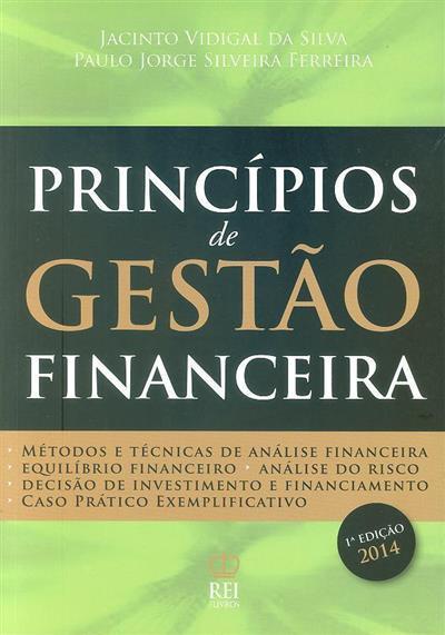 Princípios de gestão financeira (Jacinto Vidigal da Silva, Paulo Jorge Silveira Ferreira)