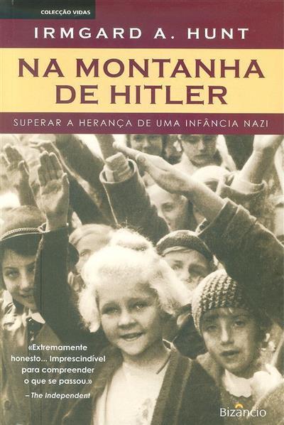 Na montanha de Hitler (Irmgard A. Hunt)